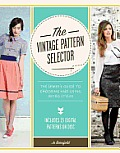 The Vintage Pattern Selector: The Sewer's Guide to Choosing & Using Retro Styles [With CDROM] Cover