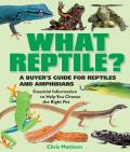 What Reptile?: A Buyer's Guide (What Pet? Books)
