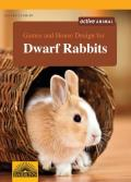 Games and House Design for Dwarf Rabbits (Games and House Design for Pets)