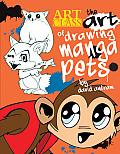 The Art of Drawing Manga Pets (Art Class)