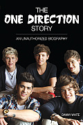 The One Direction Story: An Unauthorized Biography Cover