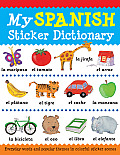 My Spanish Sticker Dictionary: Everyday Words and Popular Themes in Colorful Sticker Scenes (Sticker Dictionaries)