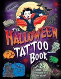 The Halloween Tattoo Book: With 24 Spooky Play Tattoos to Wear and Share!