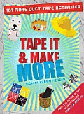 Tape It & Make More 101 More Duct Tape Activities