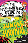 The Wimp-O-Meter's Guide to Jungle Survival (Wimp-O-Meter Guide To...)