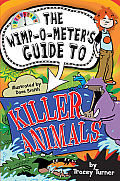 The Wimp-O-Meter's Guide to Killer Animals (Wimp-O-Meter Guide To...)