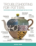 Troubleshooting for Potters All the Common Problems Why They Happen & How to Fix Them