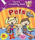 Pets: Creative Play, Fold-Out Pages, Puzzles and Games, Over 200 Stickers! (My First Creativity Books)