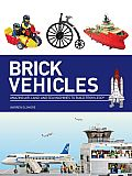 Brick Vehicles: Amazing Air, Land, and Sea Machines to Build from Lego(r)