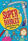 Super Doodles: Complete the Crazy Pictures!
