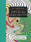 Optical Illusions: Gorgeous Coloring Books with More Than 120 Illustrations to Complete (Just Add Color)
