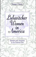Lubavitcher Women in America: Identity and Activism in the Postwar Era
