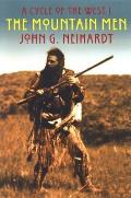 Mountain Men The Song of Three Friends the Song of Hugh Glass the Song of Jed Smith