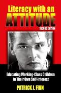 Literacy with an Attitude, Second Edition: Educating Workingclass Children in Their Own Selfinterest