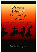 Women's Spiritual Leadership in Africa: Tempered Radicals and Critical Servant Leaders