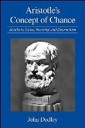 Aristotle's Concept of Chance: Accidents, Cause, Necessity, and Determinism