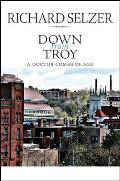 Down from Troy: A Doctor Comes of Age