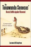 The Tonawanda Senecas' Heroic Battle Against Removal: Conservative Activist Indians