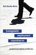 Transgender Employment Experiences: Gendered Perceptions and the Law Cover