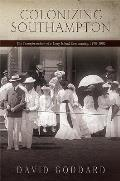 Colonizing Southampton: The Transformation of a Long Island Community, 1870-1900