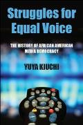 Struggles for Equal Voice: The History of African American Media Democracy Cover