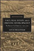Race, Real Estate, and Uneven Development (2ND 15 Edition)