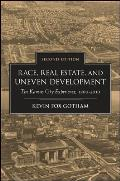Race, Real Estate, and Uneven Development: The Kansas City Experience, 1900-2010