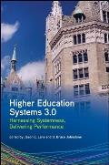 Higher Education Systems 3.0: Harnessing Systemness, Delivering Performance