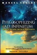 Philosophizing Ad Infinitum: Infinite Nature, Infinite Philosophy