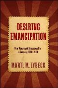 Desiring Emancipation: New Women and Homosexuality in Germany, 1890 1933 (Suny Series in Queer Politics and Cultures)
