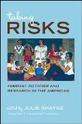 Taking Risks: Feminist Activism and Research in the Americas (Suny Series, Praxis: Theory in Action)