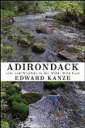 Adirondack: Life and Wildlife in the Wild, Wild East (Excelsior Editions)