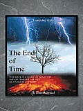 The End of Time: The Book Is a Story of What the End of Time Will Be like as It's Soon at Hand