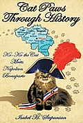 Cat Paws Through History: Ko-Ko The Cat Meets Napoleon Bonaparte by Isabel H. Stepanian