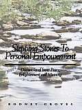Stepping Stones to Personal Empowerment: Discoveries of Inner Peace, Enlightenment and Meaning