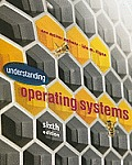 Understanding Operating Systems (6TH 11 - Old Edition)
