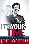 It's Your Time: Activate Your Faith, Achieve Your Dreams, and Increase in God's Favor