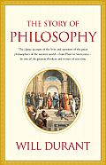 Story of Philosophy The Lives & Opinions Of The Great Philosophers