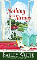 Nothing with Strings NPRs Beloved Holiday Stories