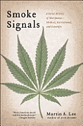 Smoke Signals: A Social History of Marijuana - Medical, Recreational and Scientific Cover