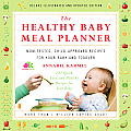 Healthy Baby Meal Planner Mom Tested Child Approved Recipes for Your Baby & Toddler