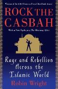 Rock the Casbah Rage & Rebellion Across the Islamic World with a new concluding chapter by the author