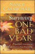 Surviving One Bad Year: 7 Spiritual Strategies to Lead You to a New Beginning