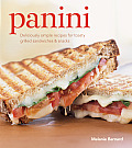 Panini Deliciously Simple Recipes for Toasty Grilled Sandwiches & Snacks