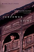 Curfewed Night: One Kashmiri Journalist's Frontline Account of Life, Love, and War in His Homeland