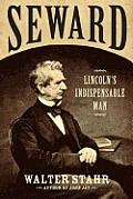 Seward: Lincoln's Indispensable Man Cover
