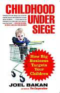 Childhood Under Siege How Big Business Targets Children