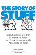 The Story of Stuff: How Our Problem with Overconsumption Is Trashing the Planet, Our Communities, and Our Health -- and What to Do About It   Cover