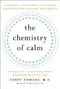The Chemistry of Calm: A Powerful, Drug-Free Plan to Quiet Your Fears and Overcome Your Anxiety Cover