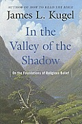 In the Valley of the Shadow On the Foundations of Religious Belief